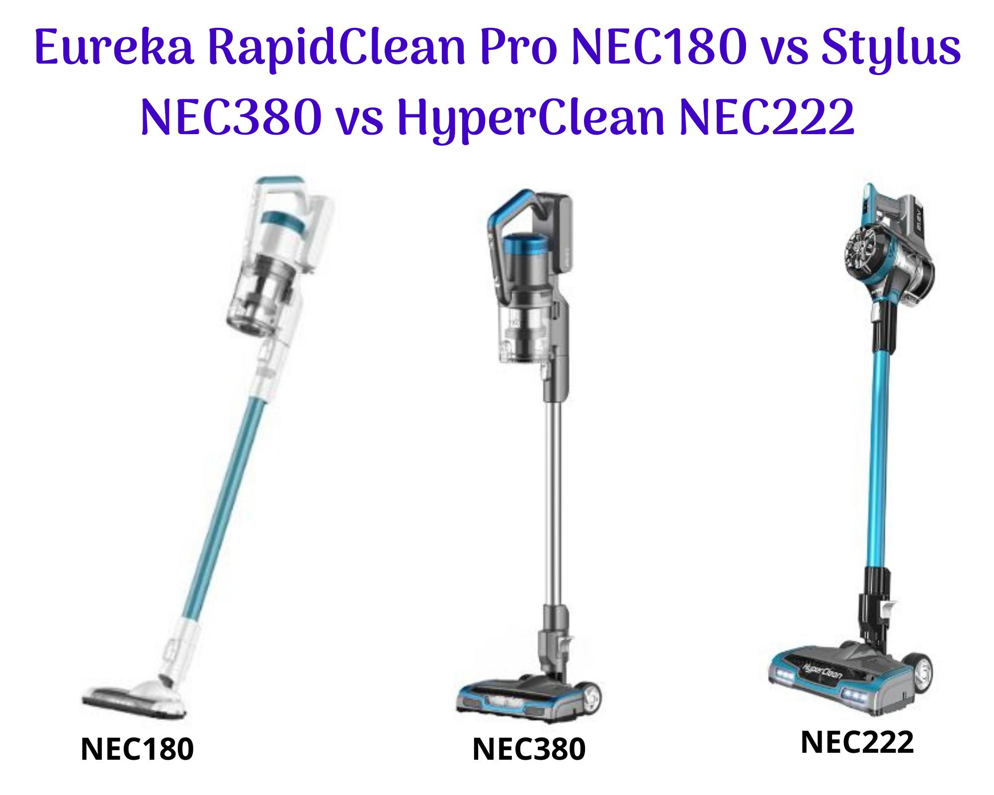 Eureka RapidClean Pro NEC180 vs Stylus NEC380 vs HyperClean NEC222