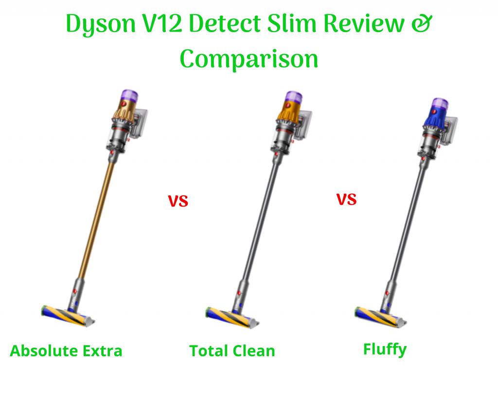 Dyson V12 Detect Slim Review - Dyson V12 Detect Slim Absolute Extra vs Total Clean vs Fluffy Comparison